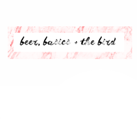 Beers, Basics + the Bird